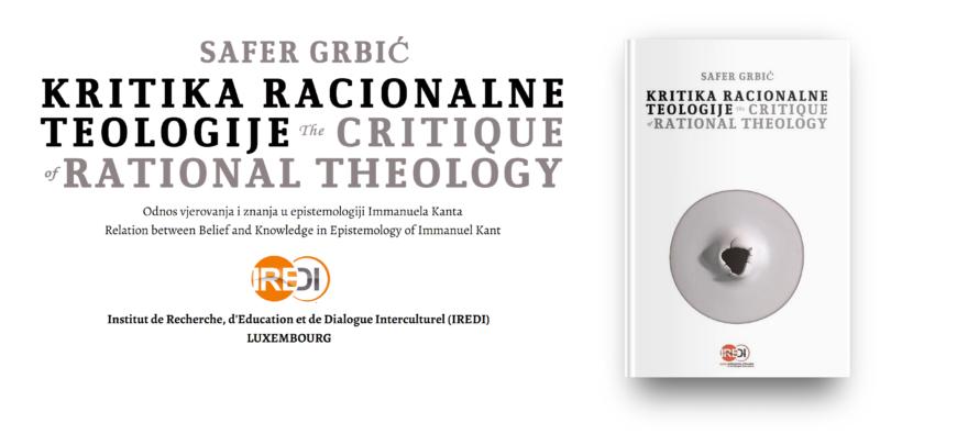 """Novi izdavački projekat Instituta IREDI: """"KRITIKA RACIONALNE TEOLOGIJE"""" autora SAFERA GRBIĆA"""